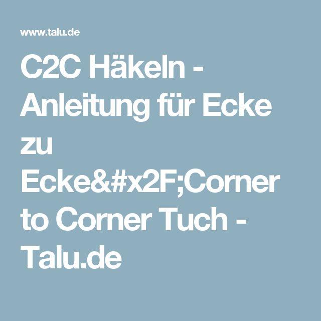 C2c Häkeln Anleitung Für Ecke Zu Eckecorner To Corner Tuch