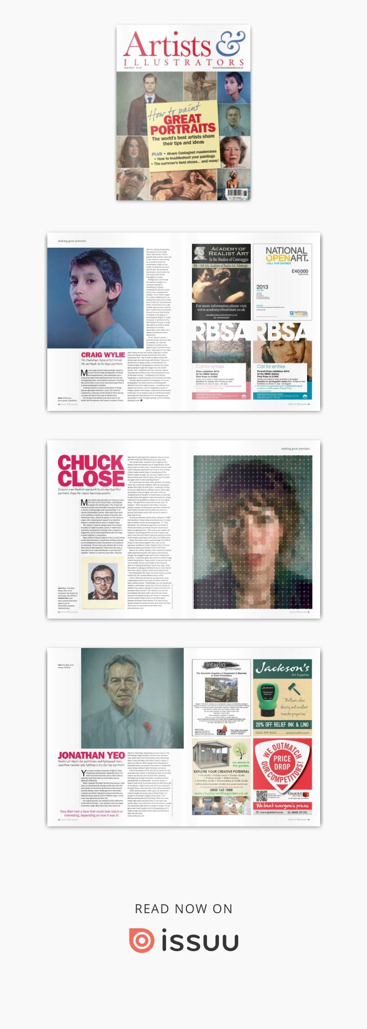 Artists & Illustrators - June 2013 For our Making Great Portraits special, we asked for tips and advice from the world's best painters, including Jonathan Yeo, Chuck Close and last year's BP Portrait winner, Aleah Chapin Also in this issue: A new series on how to troubleshoot your paintings when they aren't working out David Boyd Haycock on the new Dulwich Picture Gallery exhibition, A Crisis of Brilliance Learn how to prepare a gesso board and other new supports to try Watercolour master…
