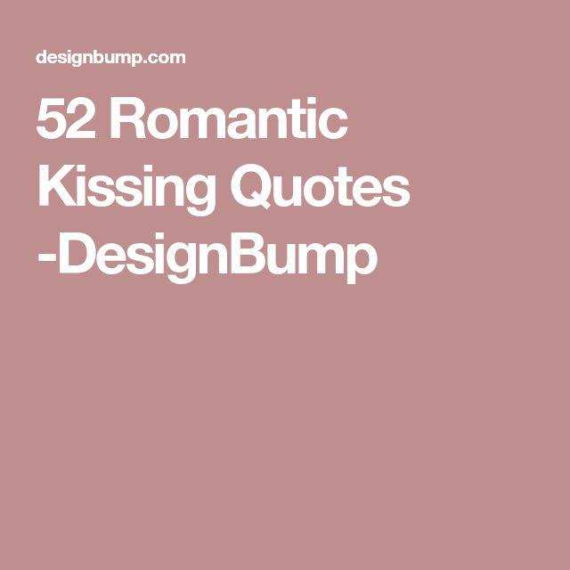 52 Romantic Kissing Quotes -DesignBump