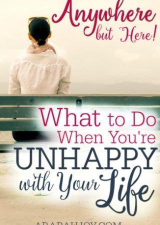 """Maybe your prayers haven't been answered as you hoped, or things went opposite of the way you'd hoped. You've felt like saying, """"Anywhere But Here!"""" - What to do when you're unhappy with your life"""