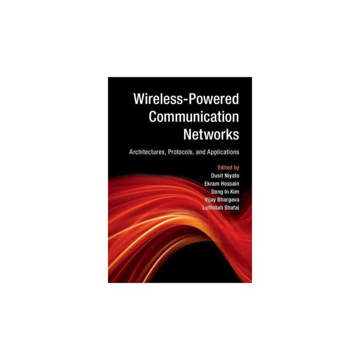 Wireless-powered Communication Networks : Architectures, Protocols, and Applications (Hardcover) (Ekram