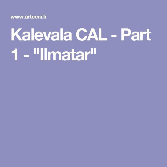 "Kalevala CAL - Part 1 - ""Ilmatar"""