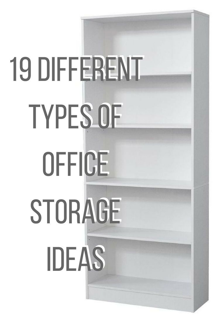 19 Different Types of Office Storage Ideas | For the Home