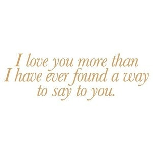 Tell someone you love them today