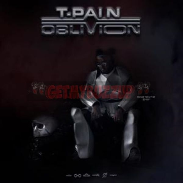 New post on Getmybuzzup- Album Stream: T-Pain - OBLiViON [Audio]- http://getmybuzzup.com/?p=830187- Please Share