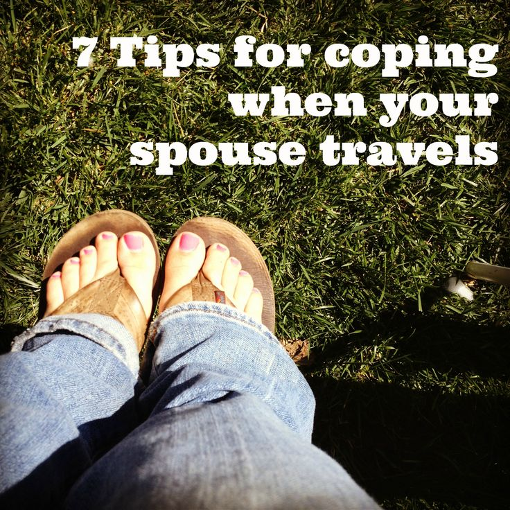 7 Tips for Coping When Your Spouse Travels for Work, I LOVE this post, and can relate so much!  Every tip is a good one!