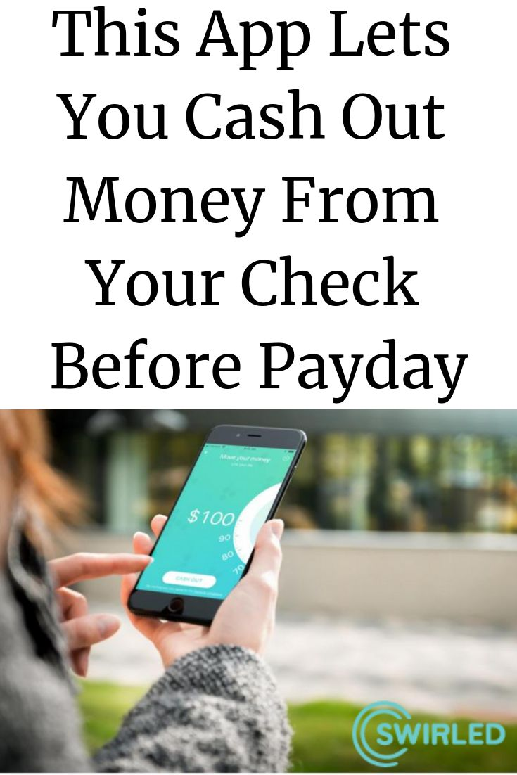 This App Lets You Cash Out Money From Your Check Before