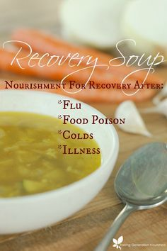 Recovery Soup :: Nourishment For Flu, Food Poison, Colds, and Illness // deliciousobsessions.com