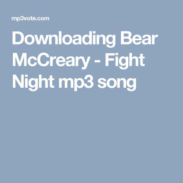 Downloading Bear McCreary - Fight Night mp3 song