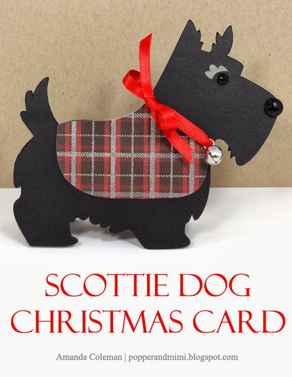 Popper and Mimi Paper Crafts: Scottie Dog Christmas Card