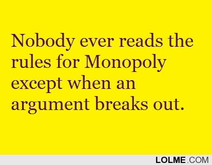 Monopoly Rules- So True!!!