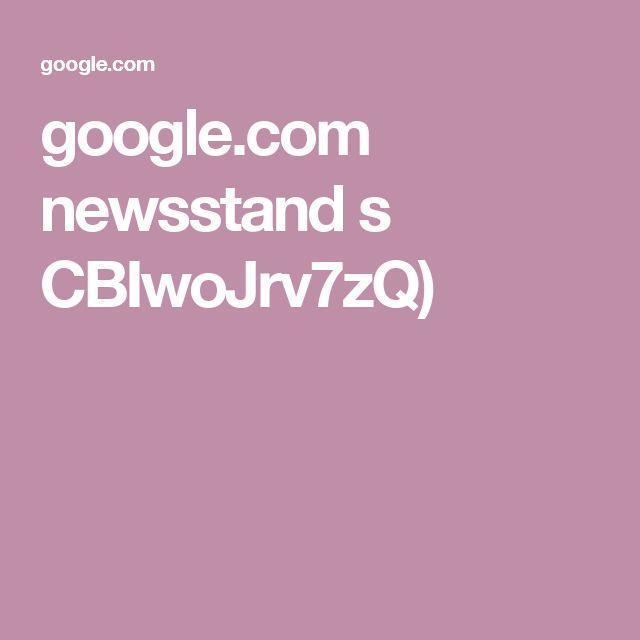 google.com newsstand s CBIwoJrv7zQ)