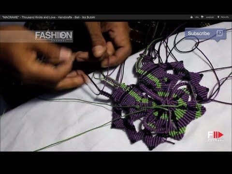 "▶ ""MACRAME"" - Thousand Knots and Love - Handcrafts - Bali - Ika Butoni - YouTube"