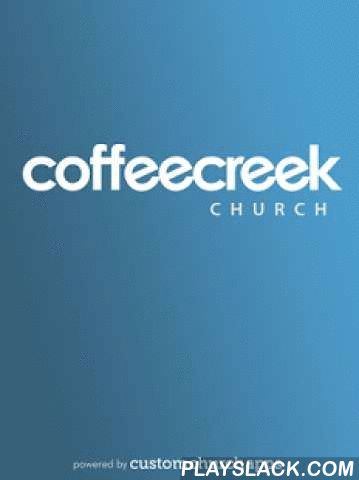 Coffee Creek Church  Android App - playslack.com ,  This is the Official Coffee Creek Church App. Download this FREE app to be just an icon away from Pastor Clark Frailey's weekend messages, events calendar, and a full featured interactive Bible and journal. SPECIAL FEATURES: * Podcast: Listen to the latest sermon or lookup a previous one in the podcast library. * Digital Bible: Enter in the passage you want or use quick keys to go directly to the passage you desire to read. * Free Audio…