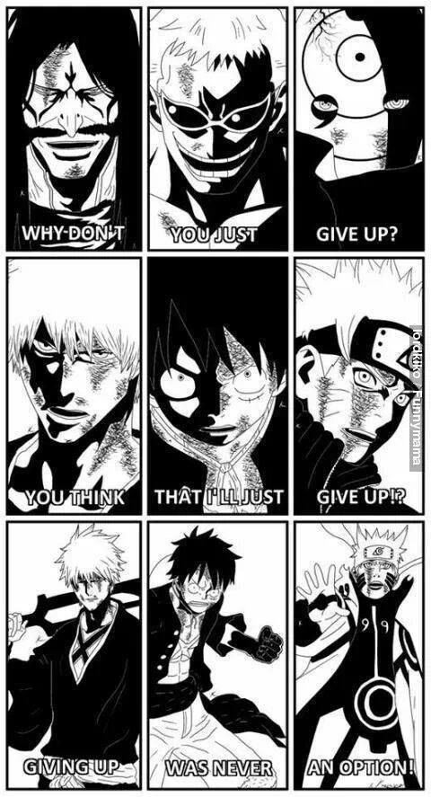 Bleach, Naruto, One Piece Never give up