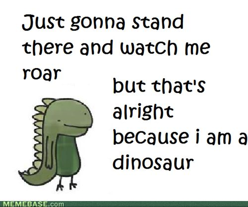 I love this.: Laughing, Quote, Giggles, Funny Stuff, Humor, Dinosaurs, Gonna Stands, Watches, Roaring