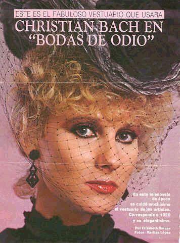 Bodas de odio telenovela Christian Bach  Now turned into lo que la vida me robo