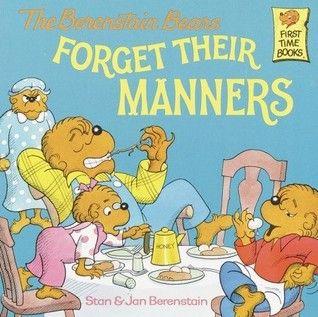 The Berenstain Bears Forget Their Manners By Stan Jan