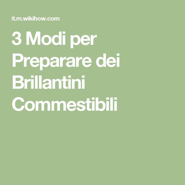 3 Modi per Preparare dei Brillantini Commestibili