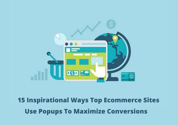 15 Inspirational Ways Top #Ecommerce Sites Use #Popups