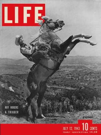 Roy Rogers & Trigger Life Magazine cover 1943   Almost every Saturday afternoon we would go to the theater and see the Roy Rogers movie.