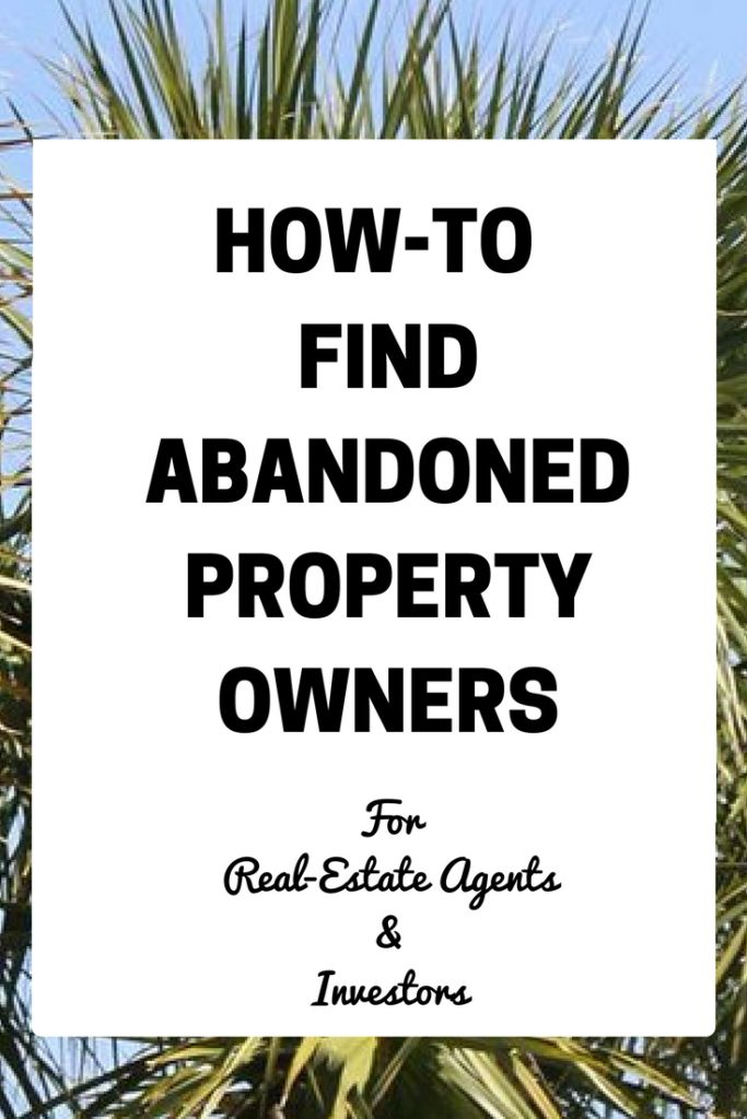 How-To Find Abandoned Property Owners