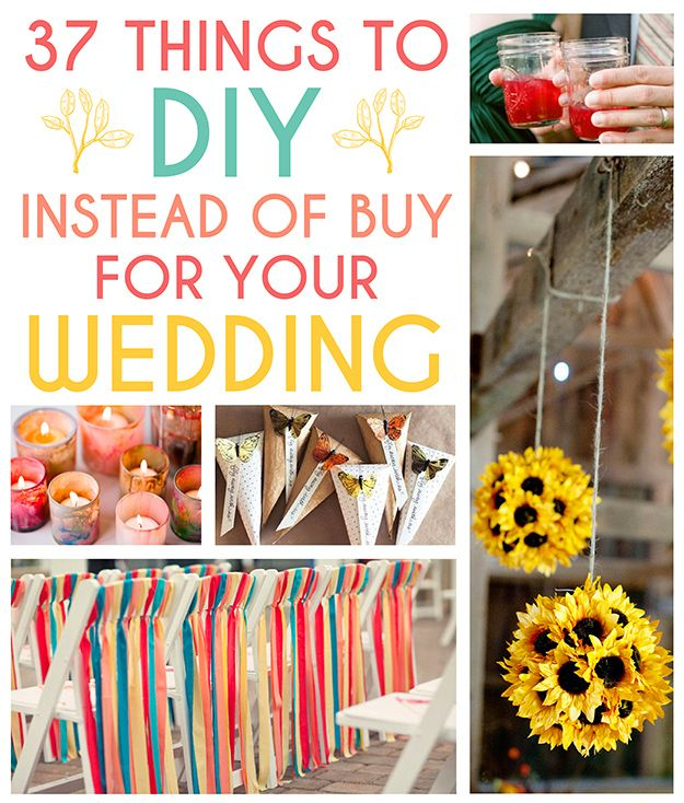 37 Things To Do It Yourself Instead Of Buy For Your Wedding