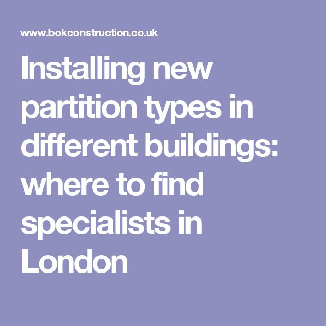 Installing new partition types in different buildings: where to find specialists in London