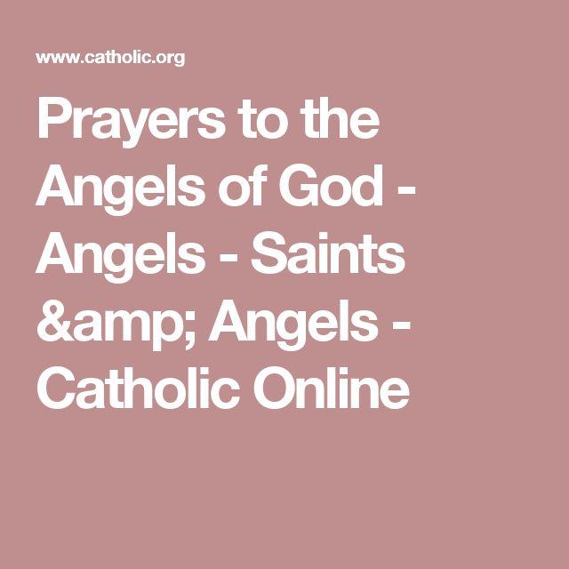 Prayers to the Angels of God - Angels - Saints & Angels - Catholic Online
