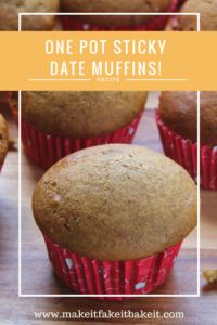 One Pot Sticky Date Muffins!