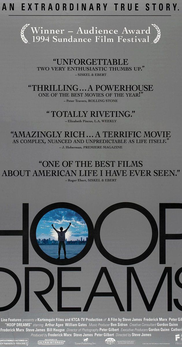 Directed by Steve James.  With William Gates, Arthur Agee, Emma Gates, Curtis Gates. A film following the lives of two inner-city Chicago boys who struggle to become college basketball players on the road to going professional.