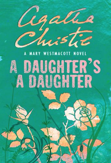 A Daughter's a Daughter by Agatha Christie (writing as Mary Westmacott) - My favorite Author :: iPhone App