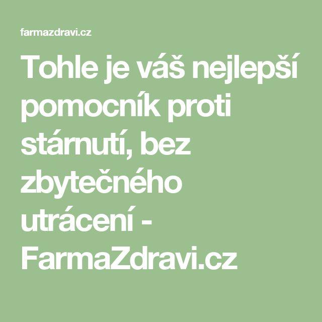 Tohle je váš nejlepší pomocník proti stárnutí, bez zbytečného utrácení - FarmaZdravi.cz