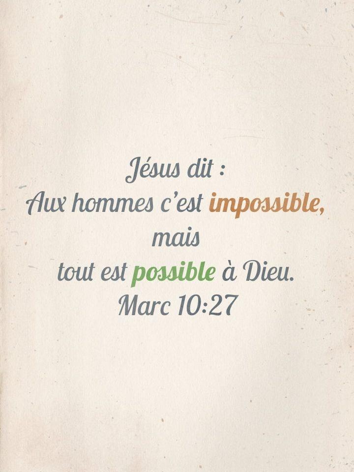 La Bible - Versets illustrés - Marc 10.27 - Jésus dit: Aux hommes c'est impossible, mais tout est possible à Dieu.