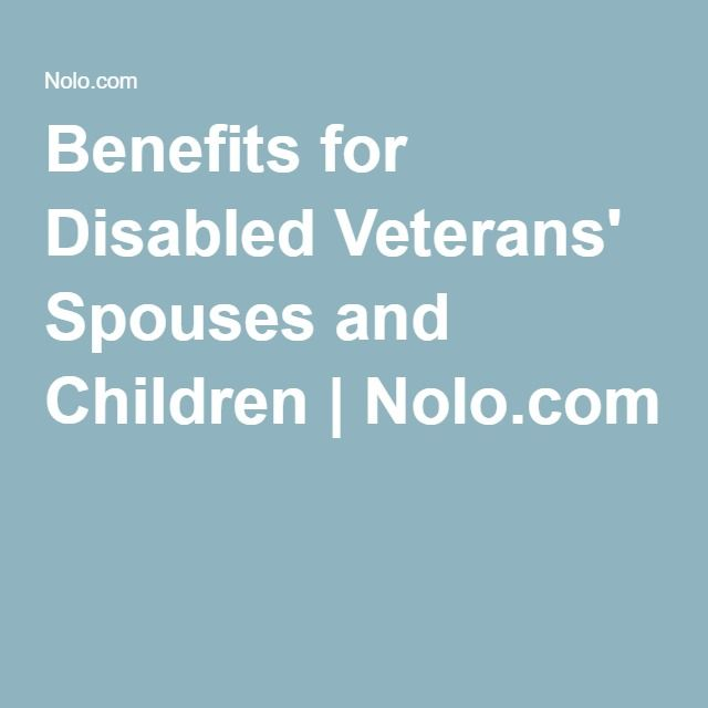 Benefits for Disabled Veterans' Spouses and Children | Nolo.com