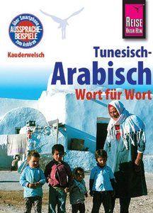 Kauderwelsch, Tunesisch-Arabisch, Wort für Wort, Auflage: 7