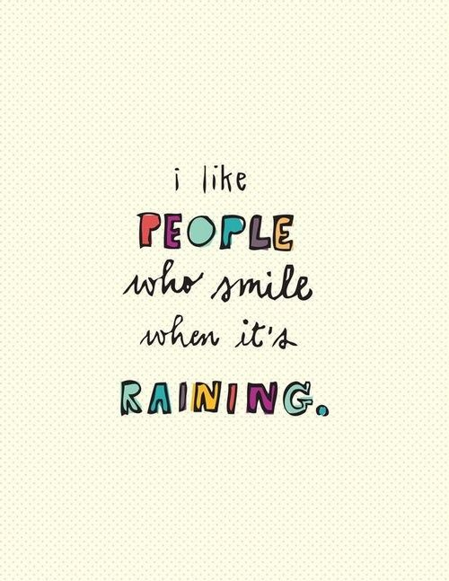 I haven't met too many people who like walking in the rain.....it makes me feel like a kid again!