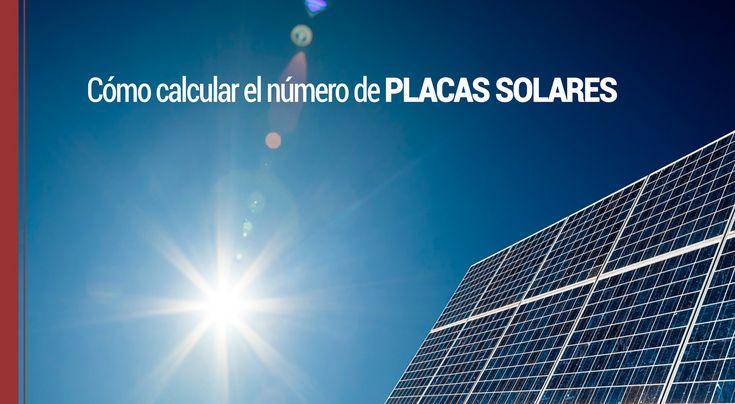 Cuando pensamos en poner placas solares en cualquier edificio, nos planteamos el número total que debemos colocar, aquí te decimos como calcularlo.