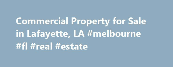 """Commercial Property for Sale in Lafayette, LA #melbourne #fl #real #estate http://real-estate.remmont.com/commercial-property-for-sale-in-lafayette-la-melbourne-fl-real-estate/  #real estate lafayette la # Lafayette, LA 70506 Asking Price Copyright © 2015 Property.com. Property.com is a website owned by Property.com Ventures LLC. By accessing this website and any pages on this site, you agree to be bound by its Terms of Use and Privacy Policy. Companies or individuals (""""Users"""") may post…"""