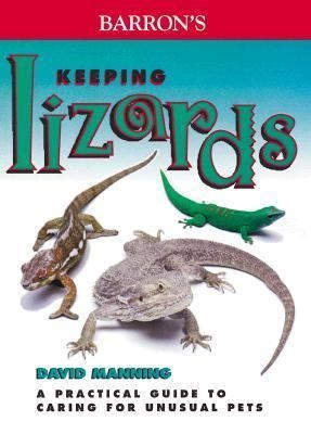 KEEPING LIZARDS: A Practical Guide to Caring for Unusual Pets. By David Manning. Full Color Photos. BARRON'S Unusual Pets Series. Includes details on several species of Gecko, Savannah Monitor, Plumed Basilisk, Uromastyx, Green Anoles, Blue-Tongued Skink, Water Dragon, Veiled & Panther Chameleon and Green Iquana.