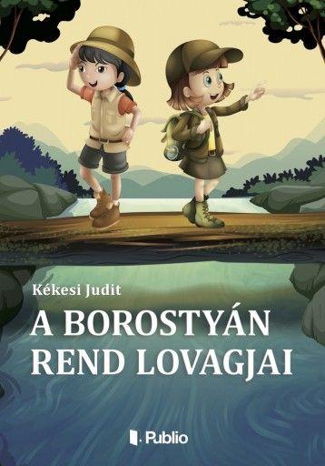 A Borostyán rend lovagjai ÚJ gyerekkönyv!