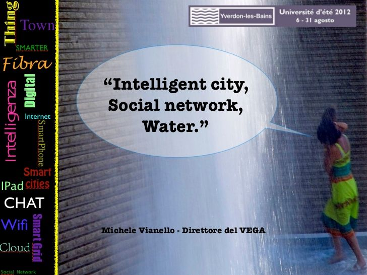 intelligent-city-social-network-water by Michele Vianello via Slideshare