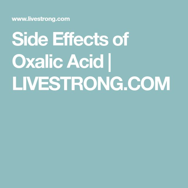 Side Effects of Oxalic Acid | LIVESTRONG.COM
