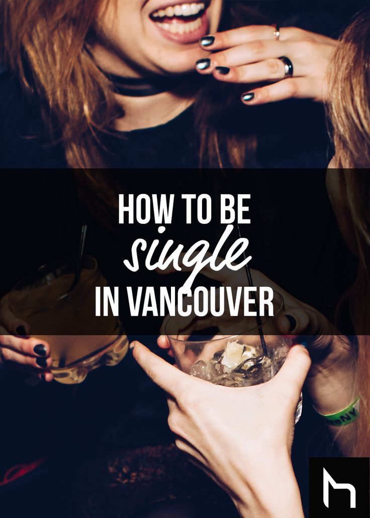 How to be single in Vancouver