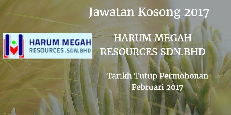 Jawatan Kosong HARUM MEGAH RESOURCES SDN.BHD Februari 2017  HARUM MEGAH RESOURCES SDN.BHD mencari calon-calon yang sesuai untuk mengisi kekosongan jawatan HARUM MEGAH RESOURCES SDN.BHD terkini 2017.  Jawatan Kosong HARUM MEGAH RESOURCES SDN.BHD Februari 2017  Warganegara Malaysia yang berminat bekerja di HARUM MEGAH RESOURCES SDN BHD dan berkelayakan dipelawa untuk memohon sekarang juga. Jawatan Kosong HARUM MEGAH RESOURCES SDN.BHD Terkini Februari 2017 : KOORDINATOR ASRAMA MERANGKAP PEMANDU…