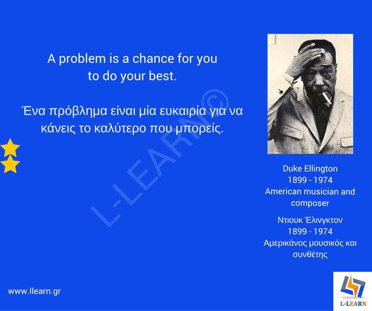 Ντιουκ Έλλιγκτον. #English #Αγγλικά #quotes #ρήσεις #γνωμικά #αποφθέγματα #Duke #Ellington
