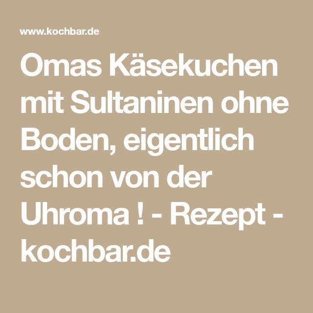 Omas Käsekuchen mit Sultaninen ohne Boden, eigentlich schon von der Uhroma ! - Rezept - kochbar.de