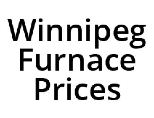 Furnace Prices in Winnipeg, Manitoba