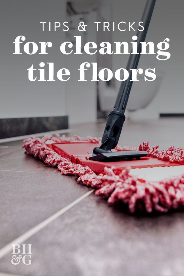 The Best Way To Clean Every Type Of Tile Floor With Images