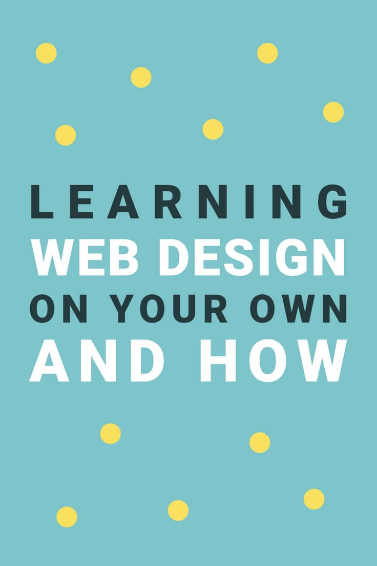 Here are 6 steps to learning web design on your own, without having to pay tuition and going to a 4-year university.